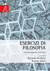 Esercizi di filosofia. Una riflessione a più voci - De Biase Riccardo Diana Rosario - wuz.it