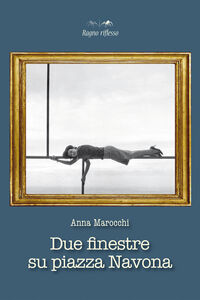 Foto Cover di Due finestre su piazza Navona, Libro di Anna M. Marocchi, edito da Aracne