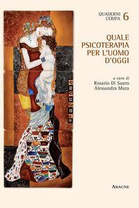 Foto Cover di Quale psicoterapia per l'uomo d'oggi, Libro di  edito da Aracne