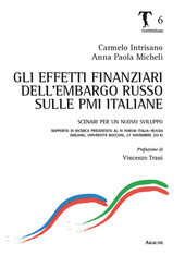 Gli effetti finanziari dell'embargo russo sulle PMI italiane. Scenari per un nuovo sviluppo. Rapporto di ricerca presentato al 4º forum Italia-Russia (Milano, 2014)