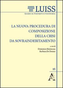 Foto Cover di La nuova procedura di composizione della crisi da sovraindebitamento, Libro di Domenico Benincasa,Barbara De Donno, edito da Aracne