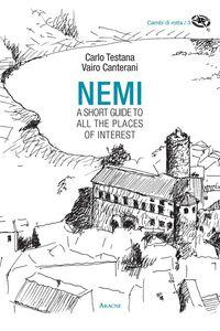 Foto Cover di Nemi. A short guide to all the places of interest, Libro di Carlo Testana,Vairo Canterani, edito da Aracne