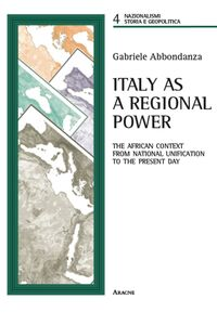 Foto Cover di Italy as a regional power. The african context from national unification to the present day, Libro di Gabriele Abbondanza, edito da Aracne