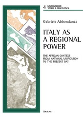 Italy as a regional power. The african context from national unification to the present day