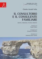Il consultorio e il consulente familiare. Identità, formazione, tecniche operative