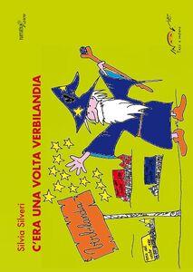 Foto Cover di C'era una volta Verbilandia, Libro di Silvia Silveri, edito da Aracne