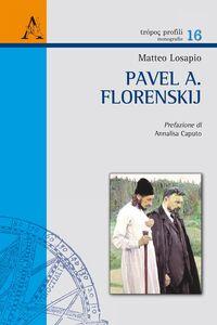 Foto Cover di Pavel A. Florenskij. I due mondi dell'icona fra prospettiva rovesciata e metafisica concreta, Libro di Matteo Losapio, edito da Aracne