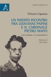 Un inedito incontro fra Giovanni Papini e il cardinale Pietro Maffi. Note intorno a un manoscritto