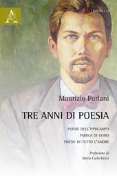 Tre anni di poesia: Poesie dell'ippocampo-Parola di uomo-Poesie di tutto l'amore