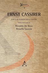 Ernst Cassirer. Scritti di filosofia della cultura