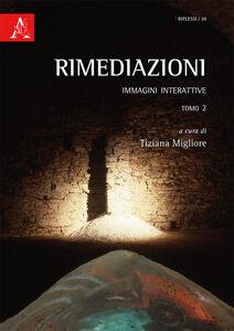 Foto Cover di Rimediazioni. Immagini interattive. Vol. 2, Libro di  edito da Aracne