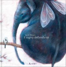 Il sogno dell'elefante. Ediz. illustrata - Sarah Khoury - copertina