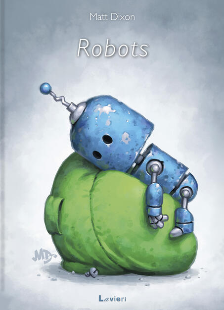 Robots. Ediz. a colori - Matt Dixon - Libro - Lavieri - | IBS