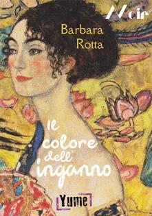 Il colore dell'inganno - Barbara Rotta - copertina
