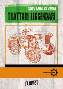 Trattori leggendari - Giovanni Civera - copertina