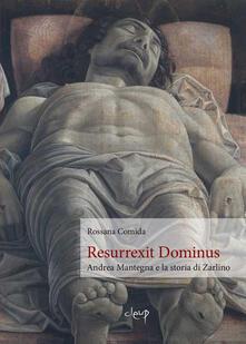 Resurrexit Dominus. Andrea Mantegna e la storia di Zarlino - Rossana Comida - copertina
