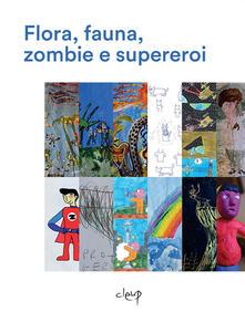 Equilibrifestival.it Flora, fauna, zombie e supereroi. Ediz. illustrata Image
