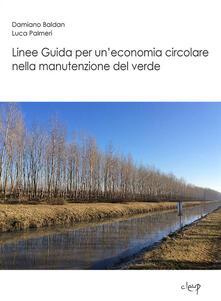 Linee guida per un'economia circolare nella manutenzione del verde - Damiano Baldan,Luca Palmeri - copertina