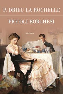 Piccoli borghesi - Pierre Drieu La Rochelle,Alfredo Cattabiani - ebook