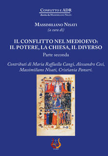 Il conflitto nel Medioevo: il potere, la Chiesa, il diverso. Vol. 2 - copertina