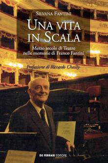Una vita in Scala. Mezzo secolo di teatro nelle memorie di Franco Fantini.pdf