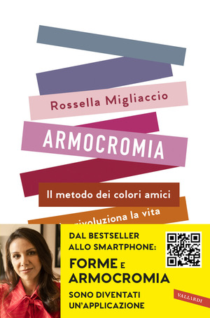 Armocromia. Il metodo dei colori amici che rivoluziona la vita e non solo l'immagine