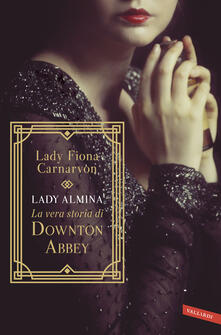 Ristorantezintonio.it Lady Almina. La vera storia di Downton Abbey Image