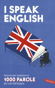 Libro I speak English. Esercizi per imparare le 1000 parole più utili dell'inglese