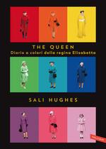 The Queen. Diario a colori della regina Elisabetta. Ediz. illustrata