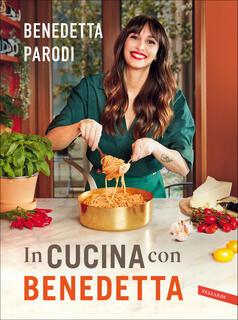 Libro In cucina con Benedetta Benedetta Parodi