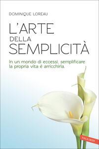 Libro L' arte della semplicità Dominique Loreau