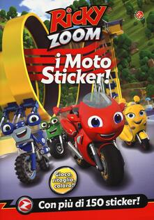 I moto sticker. Ricky Zoom. Con adesivi. Ediz. a colori.pdf