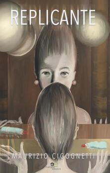 Replicante - Maurizio Cigognetti - copertina