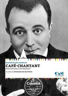 Grandtoureventi.it Café-chantant. Personaggi e interpreti Image