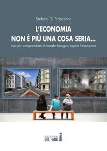 Leconomia non è più una cosa seria... ma per comprendere il mondo bisogna capire leconomia.pdf