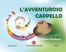 Fondazionesergioperlamusica.it L' avventuroso cappello. Ediz. illustrata Image