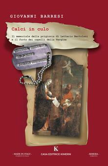 Librisulladiversita.it Calci in culo. Il memoriale della prigionia di Letterio Bertolani e il furto dei capelli della Vergine Image