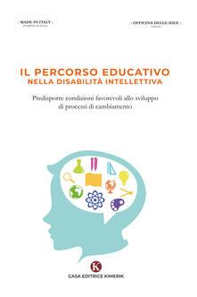 Charun.it Il percorso educativo nella disabilità intellettiva. Predisporre condizioni favorevoli allo sviluppo di processi di cambiamento Image
