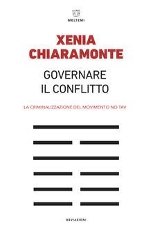 Governare il conflitto. La criminalizzazione del movimento No TAV - Xenia Chiaramonte - ebook