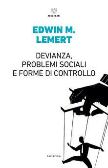 Devianza, problemi sociali e forme di controllo - Cirus Rinaldi,Edwin M. Lemert - ebook