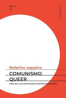 Comunismo queer. Note per una sovversione dell'eterosessualità - Zappino Federico - ebook