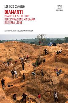 Diamanti. Pratiche e stereotipi dell'estrazione mineraria in Sierra Leone - Lorenzo D'Angelo - ebook