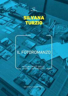 Il fotoromanzo. Metamorfosi delle storie lacrimevoli - Silvana Turzio - ebook