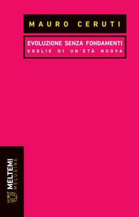 Evoluzione senza fondamenti. Soglie di un'età nuova - Ceruti Mauro - wuz.it