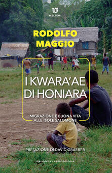 I Kwara'ae di Honiara. Migrazione e buona vita alle Isole Salomone - Rodolfo Maggio - ebook