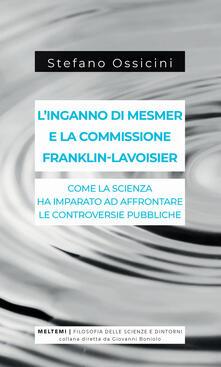 Squillogame.it L' inganno di Mesmer e la commissione Franklin-Lavoisier. Come la scienza ha imparato ad affrontare le controversie pubbliche Image