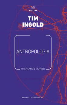 Antropologia. Ripensare il mondo.pdf