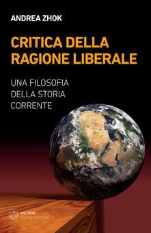 Fondazionesergioperlamusica.it Critica della ragione liberale. Una filosofia della storia corrente Image