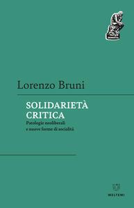 Libro Solidarietà critica. Patologia neoliberali e nuove forme di socialità Lorenzo Bruni
