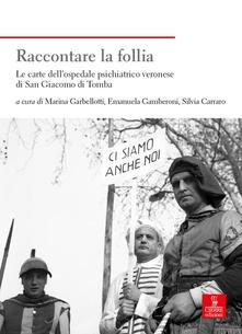 Raccontare la follia. Le carte dellospedale psichiatrico San Giacomo di Tomba di Verona.pdf